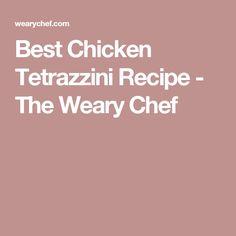 Best Chicken Tetrazzini Recipe - The Weary Chef