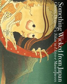 """Cover image of """"Something Wicked from Japan: Ghosts, Demons & Yokai in Ukiyo-e Masterpieces"""" #ComicInspiration #willbeavailableinJuly"""