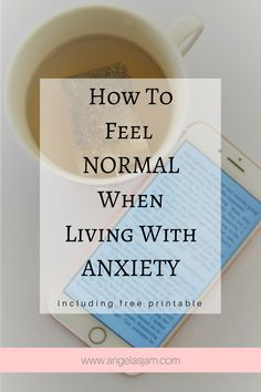 How to feel normal when living with anxiety | Angelas Jam | Read | Drink Tea | Take A Bath | Free Printable