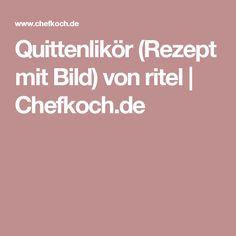 Quittenlikör (Rezept mit Bild) von ritel | Chefkoch.de