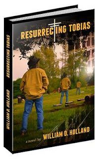 Books and Authors in the Spotlight: Resurrecting Tobias by William Holland