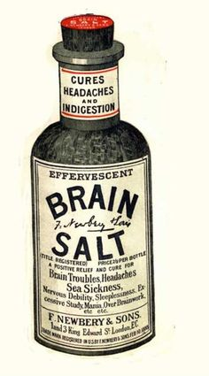Effervescent Brain Salt - Headache Humour Medicine, UK ca. 1890 I need some of this!