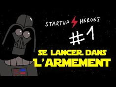 Dark Vador lance l'Etoile noire 2.0 - Startup Heroes #1 - YouTube