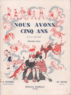 Davesne, Meymi, Nous avons cinq ans, Syllabaire livret 2 (1961) List Maker, Local Library, Early Readers, Teaching Activities, Old Books, Sweet Memories, Book Crafts, Book Lists, Reading