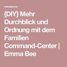 {DIY} Mehr Durchblick und Ordnung mit dem Familien Command-Center | Emma Bee
