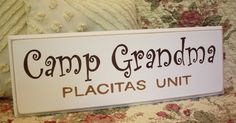 """Camp Grandma   (with custom """"UNIT"""" sign)     This one was sent directly to """"grandma""""...."""
