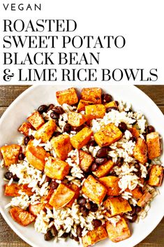 Roasted Sweet Potato Black Bean & Lime Rice Bowls - A colorful tasty satisfying protein-packed budget friendly meal on the table in about minutes. Vegetarian Rice Bowl Recipe, Vegetarian Bean Recipes, Vegan Black Bean Recipes, Vegan Rice Dishes, Veggie Bowl Recipe, Veggie Rice Bowl, Vegan Rice And Beans Recipe, Easy Bean Recipes, Cheap Vegetarian Meals