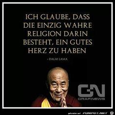 Ich Glaube Wahre Religion Gutes Herz Weisheiten Zitate Weise Worte Spruche Zitate