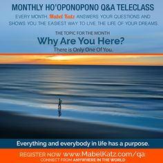 Everything and everybody in life has a purpose! Don't wait any longer! Each month Mabel Katz answers all your #Hooponopono questions. The Topic of this Month 👉🏻 Why Are You Here? Subscribe Now! 👉🏻http://bit.ly/28KNx6H