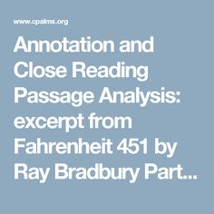 Annotation and Close Reading Passage Analysis: excerpt from Fahrenheit 451 by Ray Bradbury Part 1 of ...