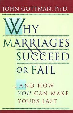 Why Marriages Succeed or Fail Publisher: Simon & Schuster; Original edition: Many marriages can be saved if couples have a better understanding of what makes a marriage succeed or fail. This book helps to answer those questions so your marriage can last. Failing Marriage, Best Marriage Advice, Strong Marriage, Saving A Marriage, Marriage And Family, Happy Marriage, Divorce, John Gottman, Relationship Books