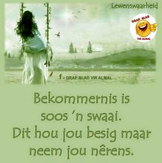 Afrikaans Witty Quotes Humor, Qoutes, Afrikaanse Quotes, Special Words, Quotes About God, True Words, Psalms, Inspirational Quotes, Wisdom