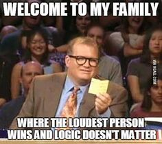 Arguments in my family are incredibly frustrating