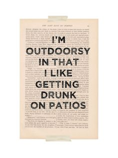 dictionary art vintage I'm OUTDOORSY In That I Like Getting DRUNK on PATIOS - vintage book page print - funny quote dictionary art ($9.00) - Svpply