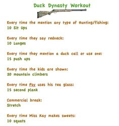 TV Workouts - Duck Dynasty...haha one way to stay in great shape! :)