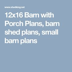 12x16 Barn with Porch Plans, barn shed plans, small barn plans