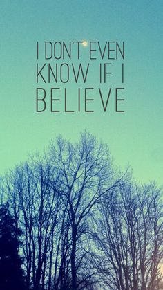 Believe, Mumford and Sons lyric