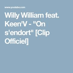 """Willy William feat. Keen'V - """"On s'endort"""" [Clip Officiel]"""