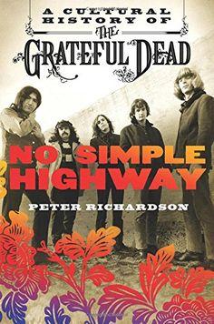 No Simple Highway: A Cultural History of the Grateful Dead by Peter Richardson http://www.amazon.com/dp/1250010624/ref=cm_sw_r_pi_dp_5MvLvb0PKGJSV