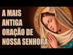 A MAIS ANTIGA ORAÇÃO DE NOSSA SENHORA - YouTube