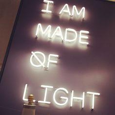I AM made of light.