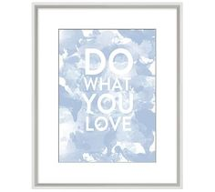 Stephanie Sterjovski Framed Print: Do What You Love, 16.25 x 20.25""
