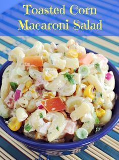 Toasted Corn Macaroni Salad Recipe from Blog by Donna http://blogbydonna.com #recipe #salad #summer