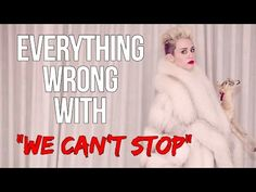 """Everything Wrong With Miley Cyrus - """"We Can't Stop"""" - YouTube"""