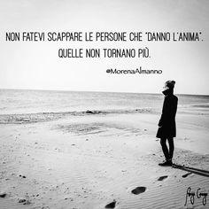 Non lasciare, che mi allontani,non mi ritroverà i. Famous Phrases, Cogito Ergo Sum, Beautiful Words, Cool Words, Einstein, Me Quotes, Nostalgia, Wisdom, Positivity