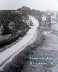 Locally referred to as 'Mowacre Hill' Local History, Leicester, Timeline Photos, The Good Old Days, Old Houses, Past, England, Country Roads, Exterior