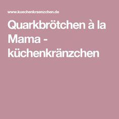 Quarkbrötchen à la Mama - küchenkränzchen