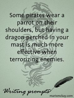 Some pirates wear a parrot on their shoulders, but having a dragon perched in your mast is much more effective when terrorizing enemies.
