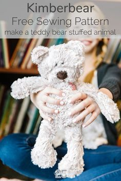 Introducing the Kimberbear, A Little Stuffed Bear for Children in Need Teddy Bear Patterns Free, Teddy Bear Sewing Pattern, Plush Pattern, Diy Doll Pattern, Free Pattern, Animal Sewing Patterns, Sewing Patterns Free, Free Sewing, Sewing Stuffed Animals