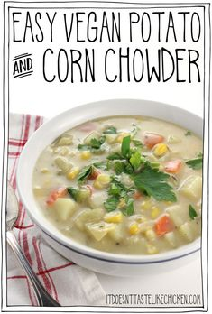 Easy Vegan Potato and Corn Chowder Creamy comforting vegetable chowder perfect for a quick weeknight meal Vegetarian dairyfree via bonappetegan Soup Recipes, Whole Food Recipes, Vegetarian Recipes, Cooking Recipes, Healthy Recipes, Vegan Chowder Recipes, Vegetarian Diets, Vegan Soups, Vegan Dishes