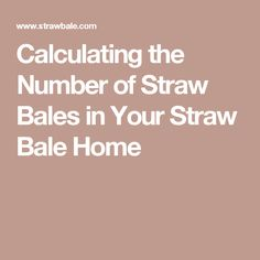 Calculating the Number of Straw Bales in Your Straw Bale Home