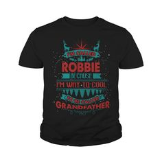 I'm Called ROBBIE. Because I'm Way To Cool To Be Called Grandfather- ROBBIE T Shirt ROBBIE Hoodie ROBBIE Family ROBBIE Tee ROBBIE Name ROBBIE shirt ROBBIE Grandfather #gift #ideas #Popular #Everything #Videos #Shop #Animals #pets #Architecture #Art #Cars #motorcycles #Celebrities #DIY #crafts #Design #Education #Entertainment #Food #drink #Gardening #Geek #Hair #beauty #Health #fitness #History #Holidays #events #Home decor #Humor #Illustrations #posters #Kids #parenting #Men #Outdoors…