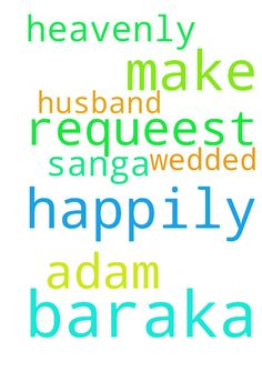 Prayer requeest -  Please my heavenly father make baraka adam sanga to be my happily wedded husband  Posted at: https://prayerrequest.com/t/nRU #pray #prayer #request #prayerrequest