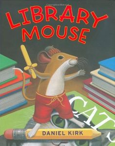 Every child can be a writer—and Library Mouse shows them how!     Beloved children's books author and illustrator Daniel Kirk wonderfully brings to life the story of Sam, a library mouse.