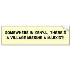 Shop Somewhere in Kenya, there's a vil. - Customized Bumper Sticker created by greatwitch.