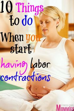 10 things to do when you start having labor contractions- Are you pregnant and…