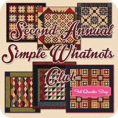 Second Annual Simple Whatnots Miniature Quilts Club - Kim Diehl and Henry Glass Fabrics