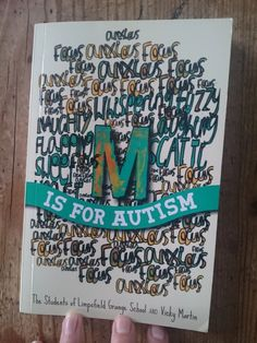 M is for Autism by The Students of Limpsfield Grange School & Vicky Martin – THE INQUISITIVE NEWT