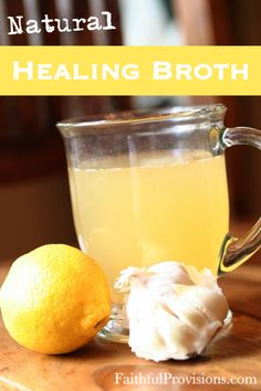 Natural Healing Broth Ingredients: 6 cups distilled water.1 whole lemon,  juiced. Do not discard rind. 2-3 Tbsp fresh gingerroot, medium slices 5-6 garlic cloves, crushed (Crush with the flat side of knife to release the juices, then drop the whole thing into your pot.) ¼ -½ tsp cayenne pepper (to taste) Honey to taste.