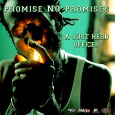 Promise No Promises - A Just Herb Officer - http://www.yardhype.com/promise-no-promises-a-just-herb-officer/