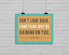 Dont Look Back quote something may be gaining on by moderncolormix