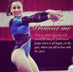 Promise me that no matter how far and successful you get.you'll never forget where it all began.in the gym, where you fell in love with a sport. All About Gymnastics, Gymnastics Skills, Gymnastics Posters, Gymnastics Workout, Artistic Gymnastics, Gymnastics Problems, Gymnastics Stuff, Sport Gymnastics, Olympic Gymnastics