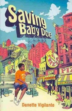 SAVING BABY DOE / Danette Vigilante. For tween / teen readers.