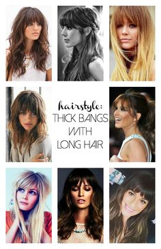 Thick, full bangs with long hair