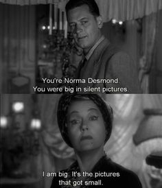Sunset Boulevard. William Holden gets a smart answer from Gloria Swanson.