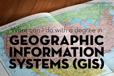 What you can do with a GIS (Geographic Information Systems) degree?